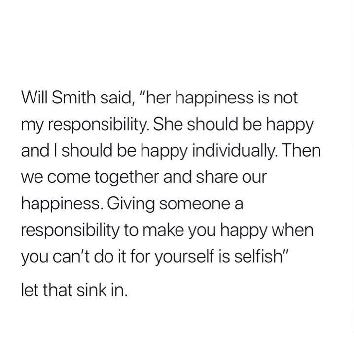It's your own damn responsibility to be happy, m'kay.